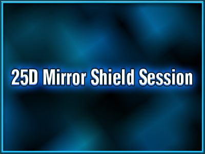 25D-Mirror-Shield-Session