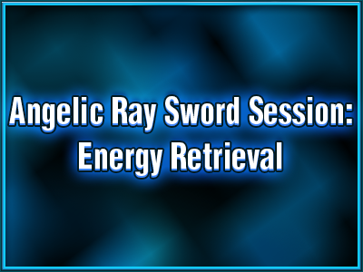 avatar-activation-angelic-ray-sword-session-energy-retrieval